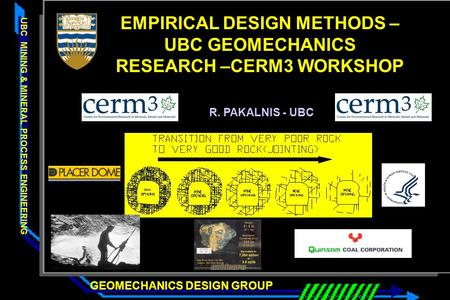 EMPIRICAL DESIGN METHODS – UBC GEOMECHANICS RESEARCH –CERM3 WORKSHOP