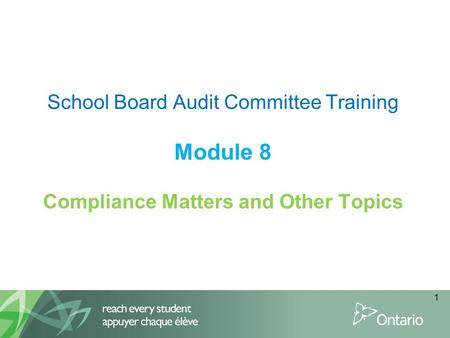 School Board Audit Committee Training Module 8 Compliance Matters and Other Topics 1.