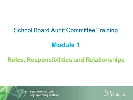 School Board Audit Committee Training Module 1 Roles, Responsibilities and Relationships 1.