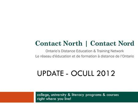 UPDATE - OCULL 2012 college, university & literacy programs & courses right where you live!