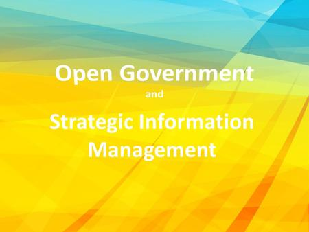 Strategic Information Management. Government of Alberta Vision for Information Management The Government of Alberta is a trusted steward of information.