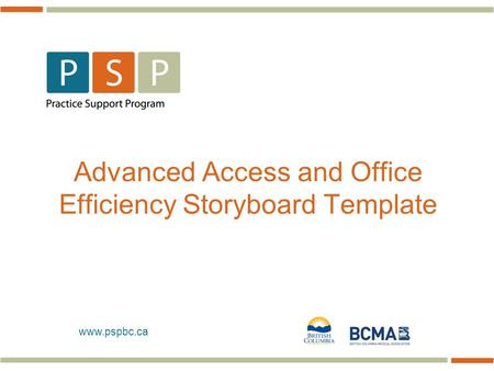 Www.pspbc.ca Advanced Access and Office Efficiency Storyboard Template.
