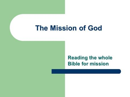 The Mission of God Reading the whole Bible for mission.