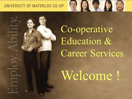 Co-operative Education & Career Services Welcome !