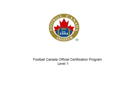 Football Canada Official Certification Program Level 1.