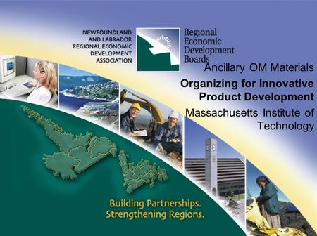 Ancillary OM Materials Organizing for Innovative Product Development Massachusetts Institute of Technology.