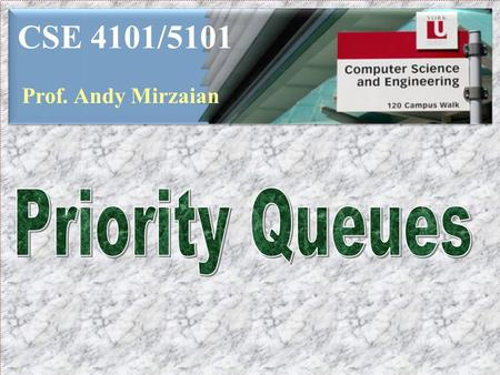 CSE 4101/5101 Prof. Andy Mirzaian. TOPICS  Priority Queues  Leftist Heaps  Skew Heaps  Binomial Heaps  Fibonacci Heaps  Recent Developments 2.