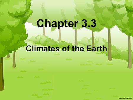 Chapter 3.3 Climates of the Earth.