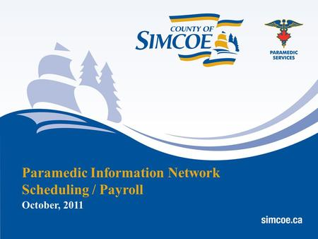October, 2011 Paramedic Information Network Scheduling / Payroll.