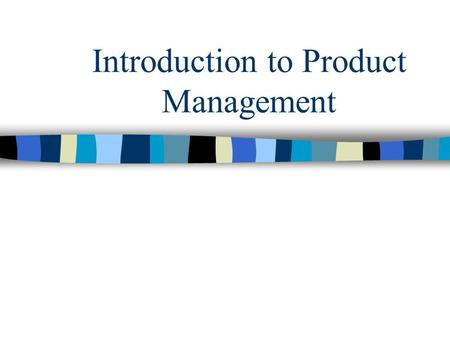 Introduction to Product Management. Today's Agenda Role of the Product Management Organizational Structures Critical Skills of the Product Manager Changes.