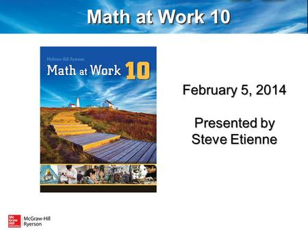 February 5, 2014 Presented by Steve Etienne. If you have any questions during the presentation please post them in the chat on the left of your screen.