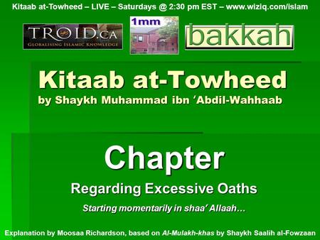 Kitaab at-Towheed by Shaykh Muhammad ibn ' Abdil-Wahhaab Chapter Regarding Excessive Oaths Kitaab at-Towheed – LIVE – 2:30 pm EST –