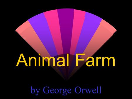 Animal Farm by George Orwell. A lie is as powerful as the truth if you can get someone to believe it. -- John Alston.