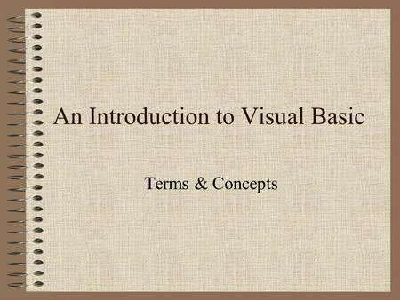 An Introduction to Visual Basic Terms & Concepts.