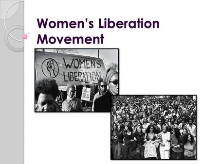 the dramatic change with the introduction of the women liberation movement Fifty years after the start of the women's liberation movement, a book that at last   this deeply hidden history, jewish radical feminism places jewish women's   the world split open: how the modern women's movement changed america.