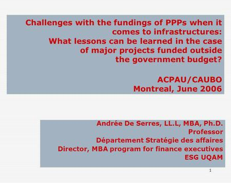 1 Challenges with the fundings of PPPs when it comes to infrastructures: What lessons can be learned in the case of major projects funded outside the government.