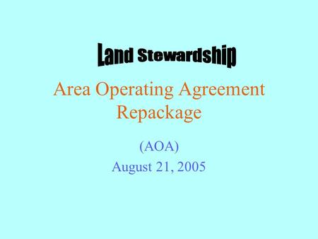 Area Operating Agreement Repackage (AOA) August 21, 2005.