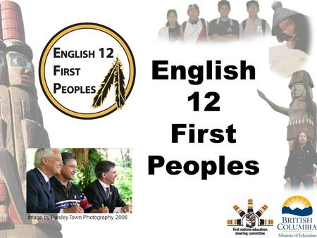 1 English 12 First Peoples Image by Paisley Town Photography, 2006.