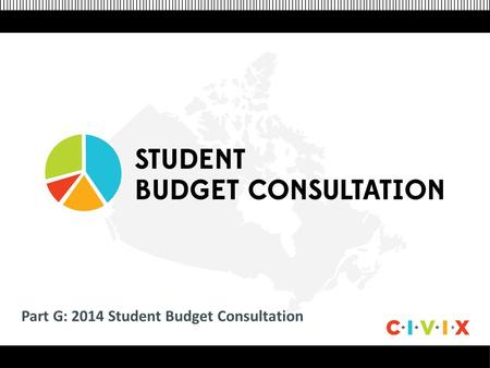 Click to edit Master title style Click to edit Master text styles –Second level Third level –Fourth level »Fifth level Part G: 2014 Student Budget Consultation.