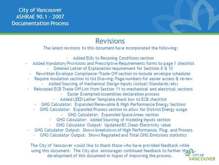 City of Vancouver ASHRAE 90.1 – 2007 Documentation Process Revisions The latest revisions to this document have incorporated the following; -Added EUIs.