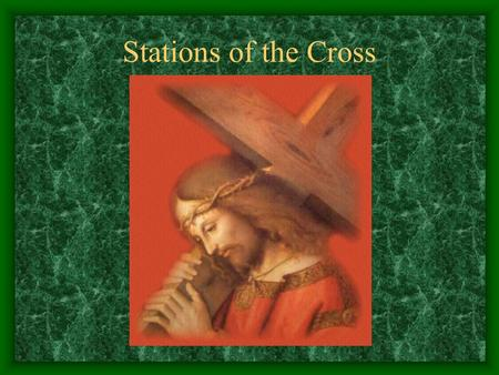 Stations of the Cross. First Station: Jesus is condemned to die.