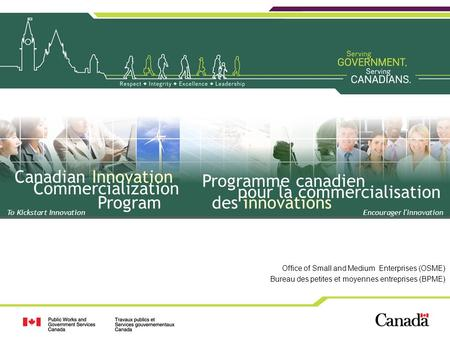 Office of Small and Medium Enterprises (OSME) Bureau des petites et moyennes entreprises (BPME) To Kickstart Innovation Canadian Innovation Commercialization.