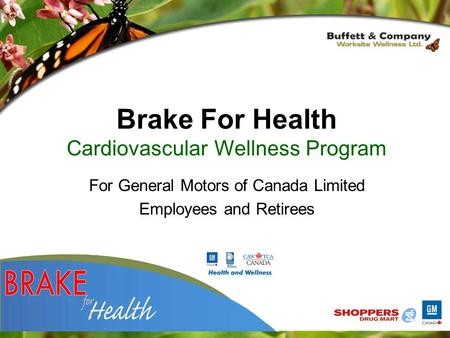 For General Motors of Canada Limited Employees and Retirees Brake For Health Cardiovascular Wellness Program.