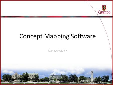 Concept Mapping Software Nasser Saleh. Concept mapping software There is a number of available software that can be used for constructing concept maps.