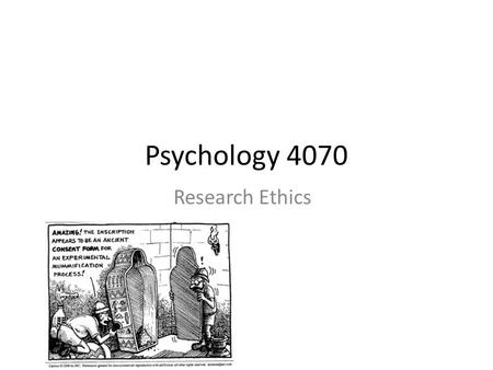 Psychology 4070 Research Ethics. What is the Purpose of Research Ethics? Specifically, to protect subjects/participants from harm as they take part in.