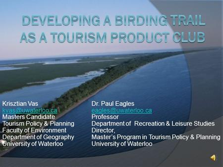 Krisztian Vas Dr. Paul Eagles  Masters Candidate Professor Tourism Policy & Planning.