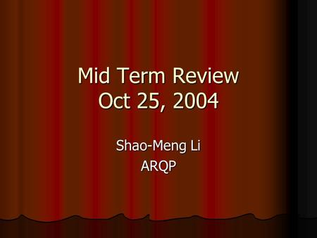 Mid Term Review Oct 25, 2004 Shao-Meng Li ARQP. Development of the AMS Development of a DMA calibration system Development of a DMA calibration system.