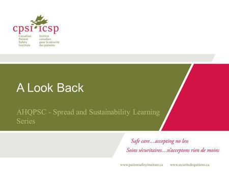 A Look Back AHQPSC - Spread and Sustainability Learning Series.