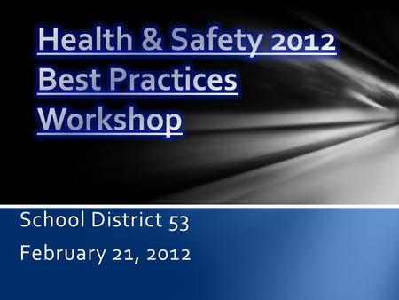 School District 53 February 21, 2012. Jim: 1.Purpose 2.Introductions 3.District Data Trends 4.Workshop timeline/breaks.