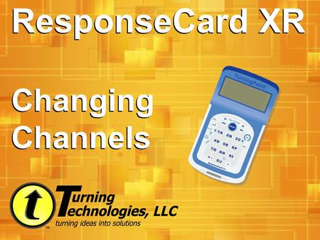 ResponseCard XR Changing Channels. Channel 42 Receivers The ResponseCards in each classroom communicate with a receiver that is set to a specific channel.