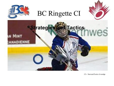 BC Ringette CI Strategies and Tactics CI – Strat and Tactics- liversidge.