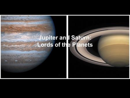 Jupiter and Saturn: Lords of the Planets Chapter Fourteen.