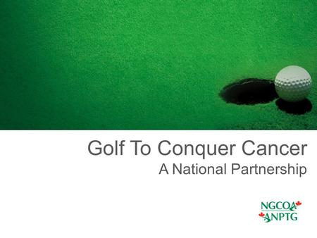 Golf To Conquer Cancer A National Partnership. The Partnership National Golf Fundraising program that will raise funds for Personalized Cancer Medicine.