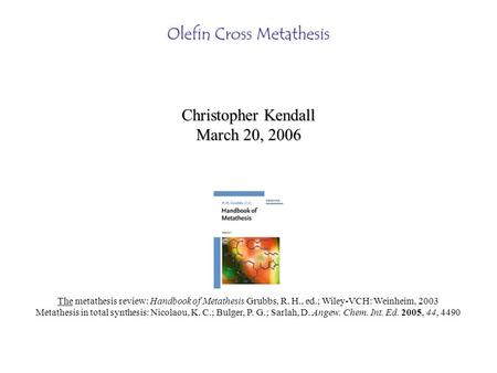 metathesis review Review article | published: 08 november 2007  nonetheless, the full potential  of olefin metathesis will be realized only when additional.