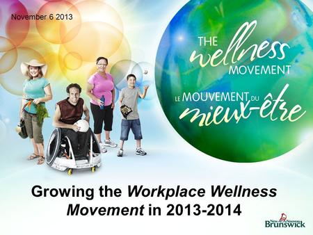 Growing the Workplace Wellness Movement in 2013-2014 November 6 2013.