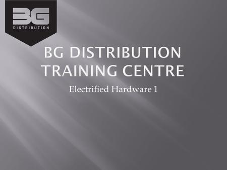 Electrified Hardware 1.  Required Components  Load  Power  Switch  Conductor  Optional Components  Monitor www.bgdistribution.ca.