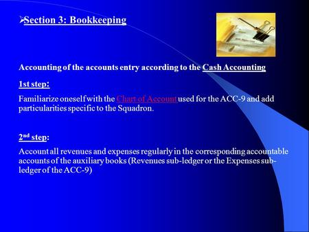  Section 3: Bookkeeping Accounting of the accounts entry according to the Cash Accounting 1st step : Familiarize oneself with the Chart of Account used.