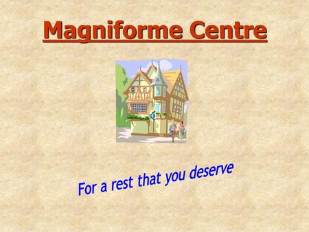 Magniforme Centre Introduction History Services available Price list To contact us Business hour.