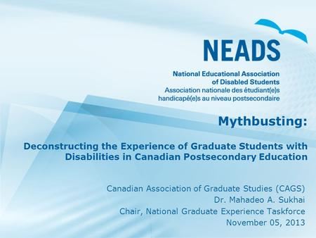 Mythbusting: Deconstructing the Experience of Graduate Students with Disabilities in Canadian Postsecondary Education Canadian Association of Graduate.