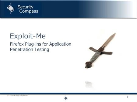 © 2008 Security Compass inc. 1 Firefox Plug-ins for Application Penetration Testing Exploit-Me.