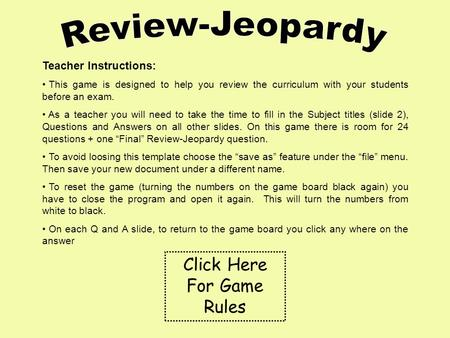 Teacher Instructions: This game is designed to help you review the curriculum with your students before an exam. As a teacher you will need to take the.