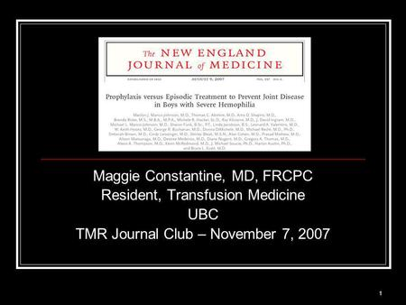 1 Maggie Constantine, MD, FRCPC Resident, Transfusion Medicine UBC TMR Journal Club – November 7, 2007.