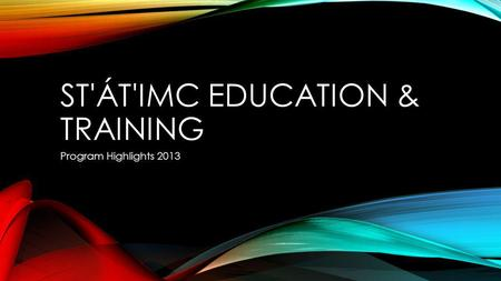 ST'ÁT'IMC EDUCATION & TRAINING Program Highlights 2013.