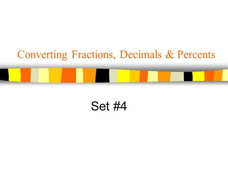 Converting Fractions, Decimals & Percents Set #4.