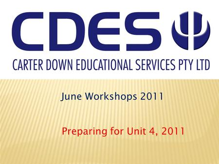 June Workshops 2011 Preparing for Unit 4, 2011. Workshop plan 1. Lessons learnt from Unit 3 2. Review of Research Methods 3. Unit 4 Timeline 4. Key Resources.