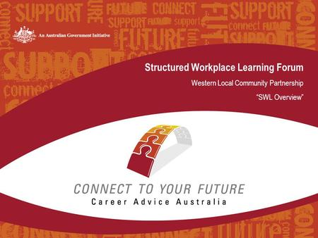 "Structured Workplace Learning Forum Western Local Community Partnership ""SWL Overview"""